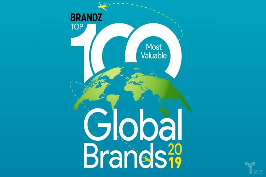 BrandZ™ 2019全球品牌价值百强榜单出炉,科技巨头王座被截胡
